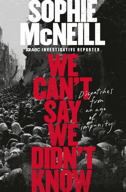 Book cover with a black and white picture of a crowd, with the title in red over the top reading We Can't Say We Didn't Know